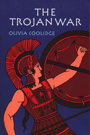 The Trojan War   -     By: Olivia Coolidge