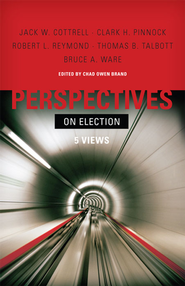 Perspectives on Election - eBook  -     Edited By: Chad Owen Brand     By: Edited by Chad Owen Brand