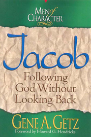 Men of Character: Jacob - eBook  -     By: Gene A. Getz