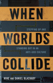 When Worlds Collide - eBook  -     By: Mike Blackaby, Daniel Blackaby