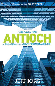 The Case for Antioch - eBook  -     By: Jeff Iorg