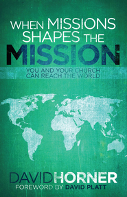 When Missions Shapes the Mission - eBook  -     By: David Horner