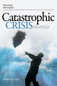 Catastrophic Crisis - eBook  -     By: Steve F. Echols, Allen England