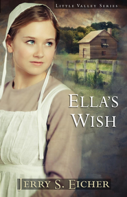Ella's Wish - eBook  -     By: Jerry S. Eicher