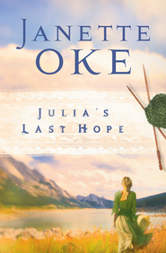 Julia's Last Hope - eBook  -     By: Janette Oke