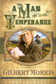 A Man for Temperance - eBook  -     By: Gilbert Morris