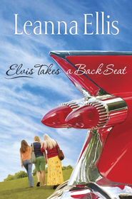 Elvis Takes a Back Seat - eBook  -     By: Leanna Ellis