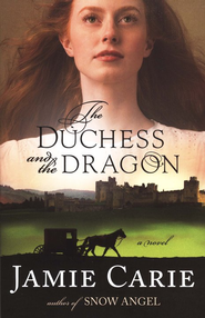 The Duchess and the Dragon - eBook  -     By: Jamie Carie