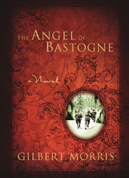 The Angel of Bastogne - eBook  -     By: Gilbert Morris
