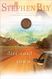 Memories of a Dirt Road Town - eBook  -     By: Stephen Bly