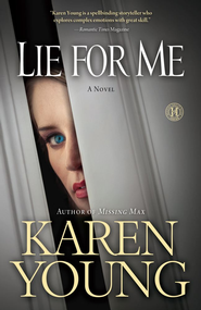 Lie for Me: A Novel - eBook  -     By: Karen Young