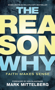 The Reason Why: Faith Makes Sense - eBook  -     By: Mark Mittelberg