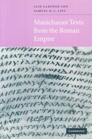 Manichaean Texts From The Roman Empire   -     By: Iain Gardner, Samuel N.C. Lieu