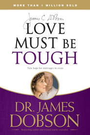 Love Must Be Tough: New Hope for Marriages in Crisis - eBook  -     By: Dr. James Dobson