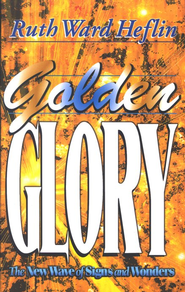 Golden Glory   -     By: Ruth Ward Heflin