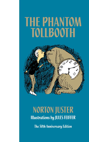 The Phantom Tollbooth 50th Anniversary Edition - eBook  -     By: Norton Juster     Illustrated By: Jules Feiffer