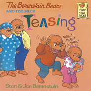 The Berenstain Bears and Too Much Teasing - eBook  -     By: Stan Berenstain, Jan Berenstain