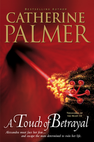 A Touch of Betrayal - eBook  -     By: Catherine Palmer