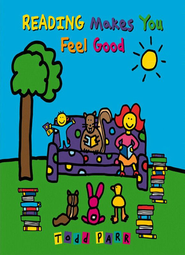 Reading Makes You Feel Good  -     By: Todd Parr