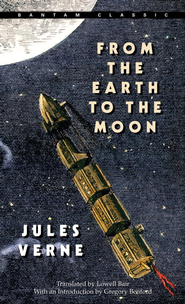 From the Earth to the Moon - eBook  -     Edited By: Lowell Bair     By: Jules Verne, Gregory Benford