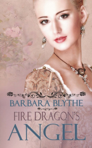 Fire Dragon's Angel  -     By: Barbara Blythe