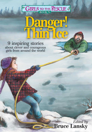Girls to the Rescue Book #6: Tales of Clever, Courageous Girls from Around the World - eBook  -     By: Bruce Lansky