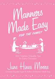 Manners Made Easy for the Family: 365 Timeless Etiquette Tips for Every Occasion - eBook  -     By: June Hines Moore