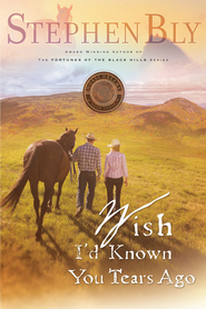 Wish I'd Known You Tears Ago - eBook  -     By: Stephen Bly