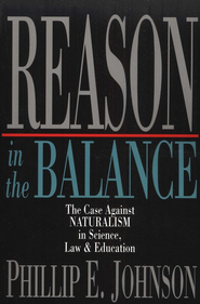 Reason in the Balance   -     By: Phillip Johnson