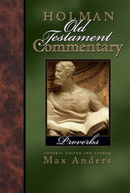 Holman Old Testament Commentary - Proverbs - eBook  -     Edited By: Max Anders     By: Max Anders
