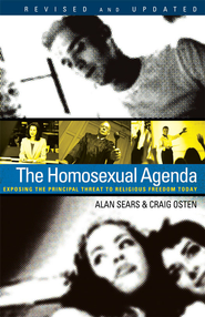 The Homosexual Agenda: Exposing the Principal Threat to Religious Freedom Today - eBook  -     By: Alan Sears, Craig Osten