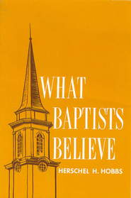 What Baptists Believe - eBook  -     By: Herschel H. Hobbs