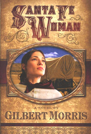 Santa Fe Woman: A Novel - eBook  -     By: Gilbert Morris