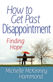 How to Get Past Disappointment - eBook  -     By: Michelle McKinney Hammond