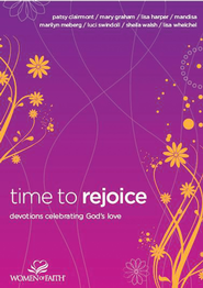 Time to Rejoice: Devotions Celebrating God's Love - eBook  -     By: Women of Faith