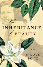 The Inheritance of Beauty - eBook  -     By: Nicole Seitz