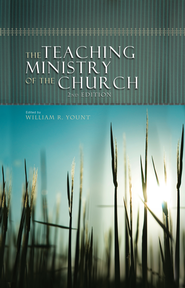 The Teaching Ministry of the Church: Second Edition - eBook  -     By: William Yount