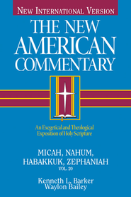 Micha, Nahum, Habakkuk, Zephaniah: New American Commentary [NAC] -eBook  -     By: Kenneth L. Barker, Waylon Bailey