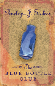 The Blue Bottle Club: Newly Repackaged Edition - eBook  -     By: Penelope J. Stokes