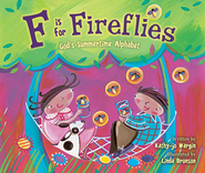 F Is for Fireflies: God's Summertime Alphabet - eBook  -     By: Kathy Jo Wargin