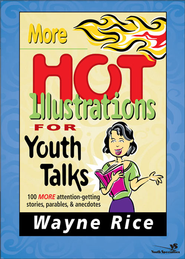 More Hot Illustrations for Youth Talks - eBook  -     By: Wayne Rice