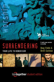 Surrendering Your Life for God's Pleasure: Six Sessions on Worship - eBook  -     By: Brett Eastman, Karen Lee-Thorp