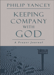 Keeping Company with God: A Prayer Journal - eBook  -     By: Philip Yancey
