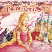 The Princess and the Three Knights - eBook  -     By: Karen Kingsbury