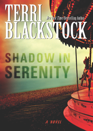 Shadow in Serenity - eBook  -     By: Terri Blackstock