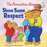 The Berenstain Bears Show Some Respect - eBook  -     By: Jan Berenstain, Mike Berenstain