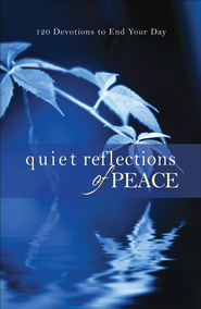 Quiet Reflections of Peace: 120 Devotions to End Your Day - eBook  -