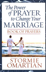 Power of Prayer to Change Your Marriage Book of Prayers, The - eBook  -     By: Stormie Omartian