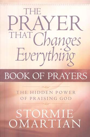 Prayer That Changes Everything Book of Prayers - eBook  -     By: Stormie Omartian