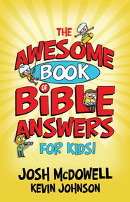 Awesome Book of Bible Answers for Kids, The - eBook  -     By: Josh McDowell, Kevin Johnson